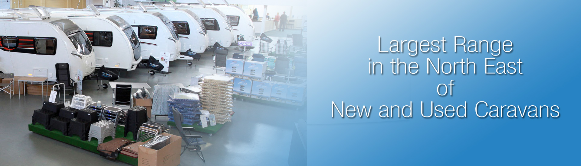 Largest range in the North east of New and Used Caravans